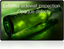 External sidewall inspection, for opaque defects