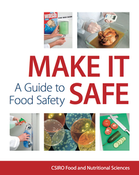 Make it safe. A guide to Food Safety