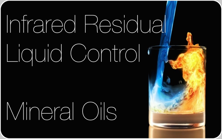 Infrared residual Liquid Control for Mineral Oils