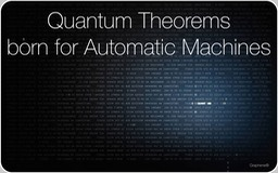 Quantum Theorems born for Automatic Machines
